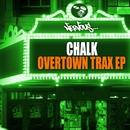 Overtown Trax EP/Chalk