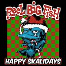 Happy Skalidays/Reel Big Fish