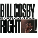 Bill Cosby is A Very Funny Fellow, Right?/Bill Cosby
