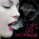 Lips Like Morphine/Kill Hannah
