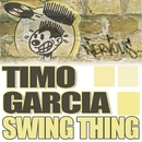 Swing Thing/Timo Garcia