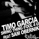 Swing Thing [Fool 4 U] feat Sam Obernik/Timo Garcia