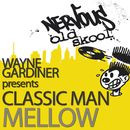 Mellow/Wayne Gardiner Pres Classic Man