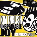 Unspeakable Joy (Remixes Vol 1)/Kim English