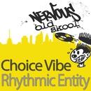 Rhythmic Entity/Choice Vibe