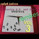 Whateva Remixes Vol 3/Ralph Falcon