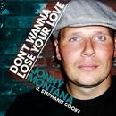I Don't Wanna Lose Your Love/Jonny Montana Pres Stephanie Cooke