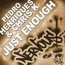 Just Enough/Pedro Henriques & Chris K