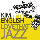 Love That Jazz/Kim English
