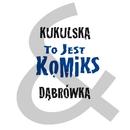 To Jest Komiks/Kukulska&Dabrowka
