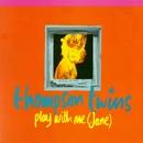 Play With Me (Jane) / The Saint/Thompson Twins