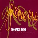Groove On/Thompson Twins