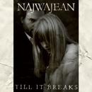 Till It Breaks/NajwaJean