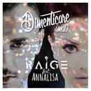 Dimenticare (Mai) [feat. Annalisa]/Raige