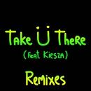 Take Ü There (feat. Kiesza) [Remixes]/Skrillex & Diplo