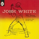 The Story Of John Henry... A Musical Narrative/Josh White
