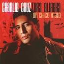 Un Chico Malo/Charlie Cruz