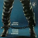 Chain Gang Songs/Josh White