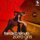 Tango Classics 360: Zorro Gris (Historical Recordings)/Francisco Lomuto