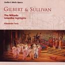 Gilbert & Sullivan The Mikado - Iolanthe Highlights/Alexander Faris/Sadler's Wells Opera Orchestra & Chorus