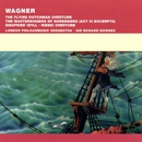Wagner - Overtures, Siegfried Idyll etc/Sir Edward Downes/London Philharmonic Orchestra