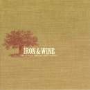 The Creek Drank The Cradle/Iron & Wine
