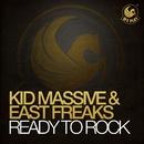 Ready To Rock/Kid Massive & East Freaks
