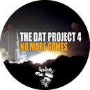 No More Games/The DAT Project 4