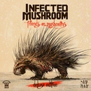 Friends On Mushrooms (Deluxe Edition)/Infected Mushroom