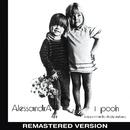 Alessandra (Remastered Version)/I Pooh