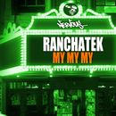 My My My/RanchaTek