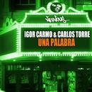 Una Palabra/Igor Carmo, Carlos Torre