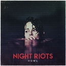 Howl/Night Riots