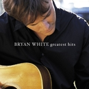 Greatest Hits/Bryan White