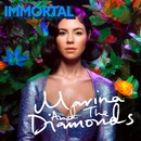 Immortal/Marina And The Diamonds