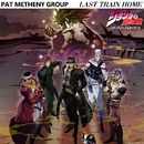 Last Train Home/Pat Metheny Group