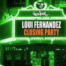 Closing Party/Loui Fernandez