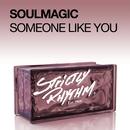 Someone Like You/Soulmagic