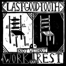 Not Without Work and Rest/Last Good Tooth