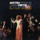 Don't Fight the Feeling - the Complete Aretha Franklin & King Curtis Live at Fillmore West/Aretha Franklin