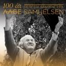 Aage Samuelsen - `100 år - De beste sangene/Aage Samuelsen