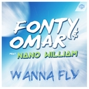 Wanna Fly (feat. Nano William)/Fonty & Omar