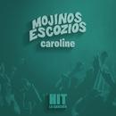 Caroline (Hit)/Mojinos Escozios