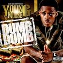 Dumb Dumb/Young Moose
