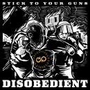 Disobedient/Stick To Your Guns
