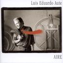 Aire / Invisible/Luis Eduardo Aute