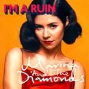 I'm A Ruin/Marina And The Diamonds
