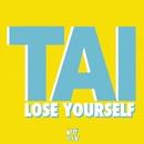 Lose Yourself/TAI