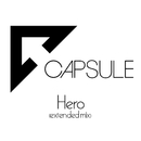 Hero(extended mix)/capsule