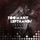 Trouble (Remixes)/TooManyLeftHands